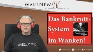 Das Bankrott-System im Wanken – Wake News Radio/TV 20160728