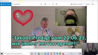 """""""Jakobs Predigt vom 20.06.2021, wie immer hervorragend!!!"""" ..."""