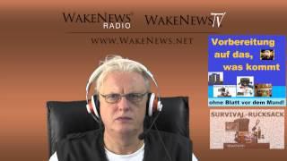 Die Vorbereitungen auf das, was kommt! Wake News Radio/TV 20140814