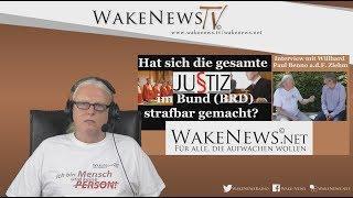 Hat sich die gesamte JUSTIZ im Bund (BRD) strafbar gemacht? Wake News Radio/TV 20180807