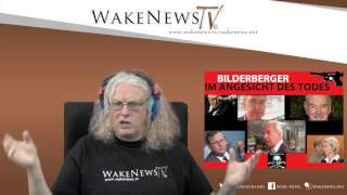 BILDERBERGER - IM ANGESICHT DES TODES - Wake News Radio/TV 20150617