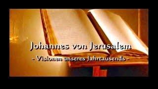 Die Prophezeiungen des Johannes von Jerusalem - Visionen zur Zukunft Europas (Re-Upload)