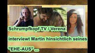 """Trailer: Schrumpfkopf TV / Verena interviewt Martin zu seinem """"Ehe-Aus"""" ..."""