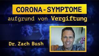 Dr. ZachBush Corona Symptome aufgrund von Vergiftung Teil1 kla.tv/17075