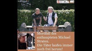 Mordfall des enthaupteten Michael Straten. Die Täter laufen immer noch frei herum!