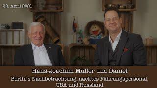 Hans-Joachim Müller und Daniel - Berlins Nachbetrachtung, nacktes Führungspersonal, USA und Russland