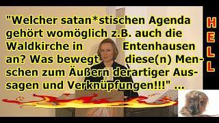 """""""Hinter welcher Agenda steht womöglich die Waldkirche in Obertshausen???!!!"""" ..."""