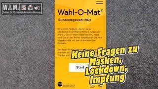Behördlicher Wahl-O-Mat ohne Fragen zu Masken, Lockdown, Impfung. Bundeswahlleiter empfiehlt ihn