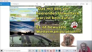 """""""Das mit den verheerenden Unwettern ist/war kein Zufall, es ist bewusste Wettermanipulation!!!"""" ..."""