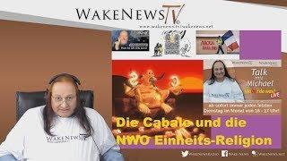 Die Cabale und die NWO Einheits-Religion - Wa(h)r da was -  Wake News Radio/TV 20190430