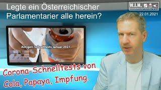 Corona-Schnelltests von Cola, Papaya, Impfung. Legte Österreichischischer Parlamentarier herein?