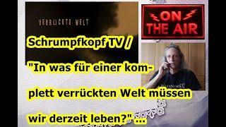 """Trailer: Schrumpfkopf TV / """"In was für einer verrückten Welt müssen wir derzeit leben?"""" ..."""