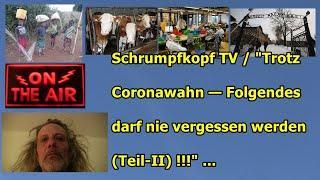 """Trailer: Schrumpfkopf TV / """"Trotz Coronawahn (Teil 2) — Folgendes darf nie vergessen werden!!!"""" .."""