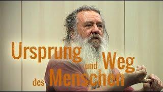 Ursprung und Weg des Menschen - Vortrag Wolf-Dieter Storl