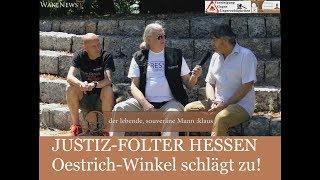 JUSTIZ-FOLTER HESSEN  Oestrich-Winkel schlägt zu! Wake News Radio/TV