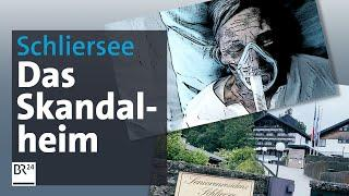 Unterernährt und verwahrlost - das Skandalheim vom Schliersee | Die Story | Kontrovers | BR24