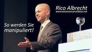So werden Sie manipuliert ! Vortrag von Rico Albrecht