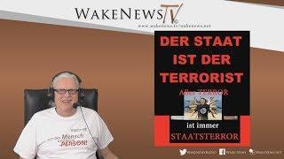 DER STAAT IST DER TERRORIST! - Wake News Radio/TV 20190404