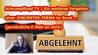 Trailer: Ein weiteres Vergehen einer JOBCENTER-FIRMA im Bund ... (persönliche E-Mail an mich)