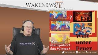 Welt unter Feuer - Wer manipuliert das Wetter? Wake News Radio/TV 20180731
