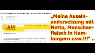 """""""Meine Auseinandersetzung mit Netto, Menschenfleisch in Hamburgern usw.!!!"""" ..."""