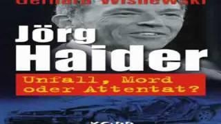 JÖRG HAIDER / Unfall, Mord oder Attentat ?