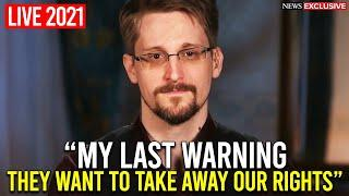 """""""They're Coming For All Of Us, PAY ATTENTION!""""   Edward Snowden (2021)"""