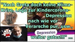 """""""Nach Greta doch keine Klima-Krise, Logo zur Kindercorona Depression, nach wie vor Verarsche pur!!!"""