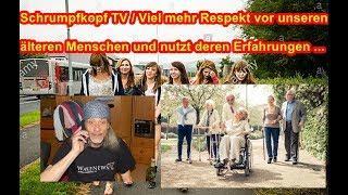 Schrumpfkopf TV / Viel mehr Respekt vor unseren Älteren und nutzt deren Erfahrung ...