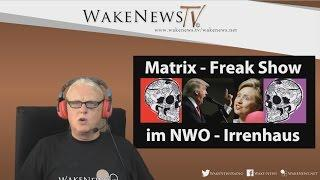 Matrix-Freak Show im NWO Irrenhaus – Wake News Radio/TV 20160913