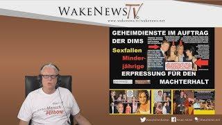 Geheimdienste im Auftrag der DIMs - Erpressung für den Machterhalt - Wake News Radio/TV 20190709