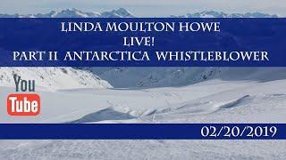 Linda Moulton Howe Live 02/20/2019 (Antarctica Whistleblower)