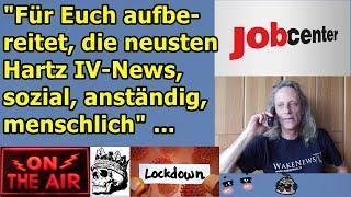 """""""Für Euch aufbereitet, die neusten Hartz IV-News, sozial, anständig, menschlich"""" ..."""