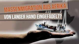 Massenmigration aus Afrika: Von langer Hand eingefädelt? | 12. November 2017 | www.kla.tv/11431