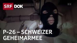 Die Schweizer Geheimarmee P-26 | Doku | SRF DOK
