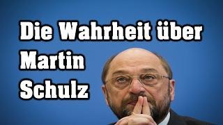 Die Wahrheit über Martin Schulz