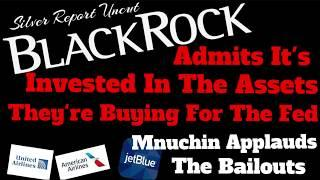 Black Rock Is Buying Into Fed Purchases They Are Making, Mnuchin Praises Airlines Bailouts
