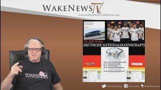 Es gibt keine DEUTSCHE NATIONALMANNSCHAFT! - Wake News Radio/TV 20180628