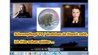 Trailer: Gretchen de Eiszeit naht, ich frier schun widder ...