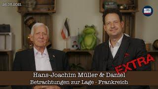 Betrachtungen zur Lage EXTRA Frankreich - Hans-Joachim Müller & Daniel - 6.05.2021