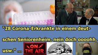 """""""28 Corona-Erkrankte in einem deutschen Seniorenheim, nein doch oooohh, usw."""" ..."""