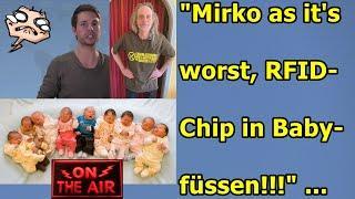 "Mirko as it's worst, RFID-Chips in Säuglingsfüssen seit 2016(?)!!!"" ..."
