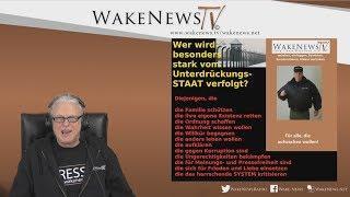 Wer wird besonders stark vom Unterdrückungs-STAAT verfolgt? - Wake News Radio/TV 20180222