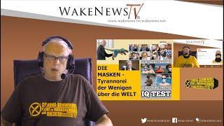 DIE MASKEN-Tyrannorei der Wenigen über die WELT - Wake News Radio/TV 20200630