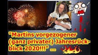 """""""Martins vorgezogener (ganz privater) Jahresrückblick 2020!!!"""" ..."""
