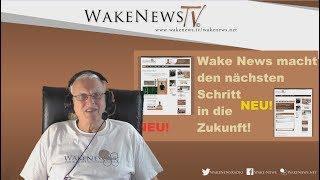 Wake News macht den nächsten Schritt in die Zukunft! 16.01.2020