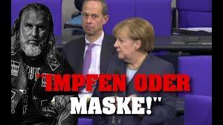 "KNALLHART-MERKEL: ""IMPFT Euch oder tragt MASKE!"""