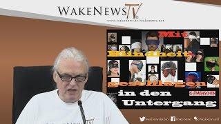 Mit Blindheit geschlagen in den Untergang – Wake News Radio/TV 20160308