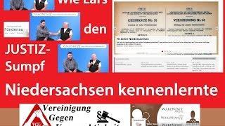 Wie Lars den JUSTIZ-Sumpf Niedersachsen kennenlernte!