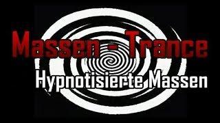 Teil 1 -  Hypnotisierte Massen und PROPAGANDA
